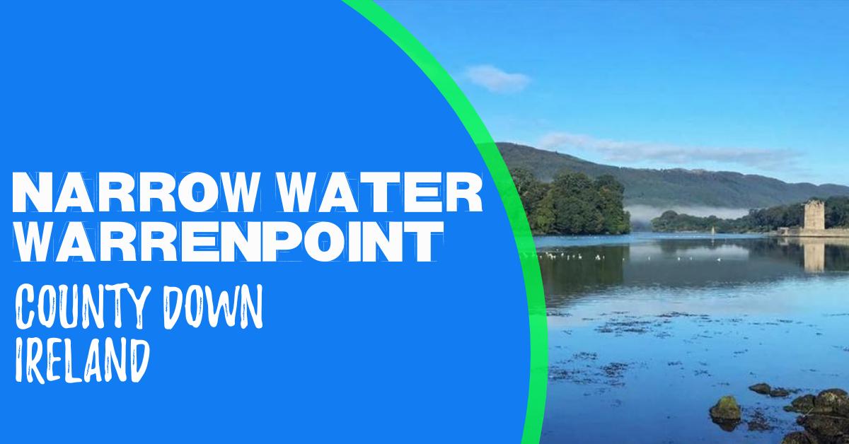 Narrow Water Keep Warrenpoint Ireland