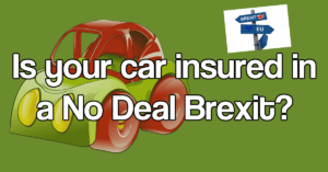 Green Card Required NO Deal Brexit Car insured?