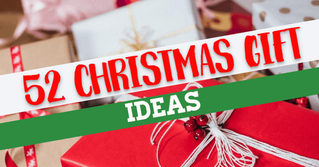 52 Christmas Gift Ideas for 2019