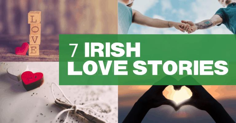 7 irish Love stories for Valentine Day