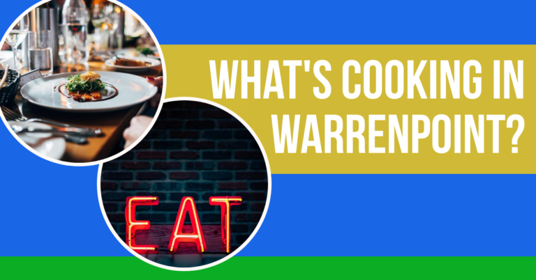 What's Cooking in Warrenpoint?