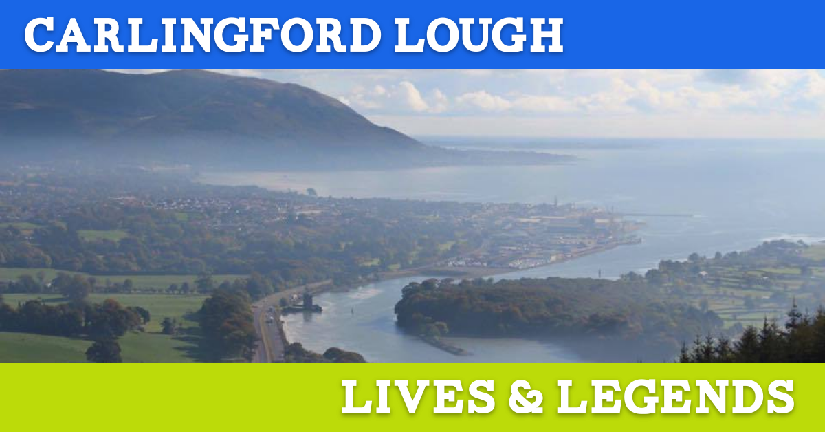 Carlingford Lough Lives and Legends